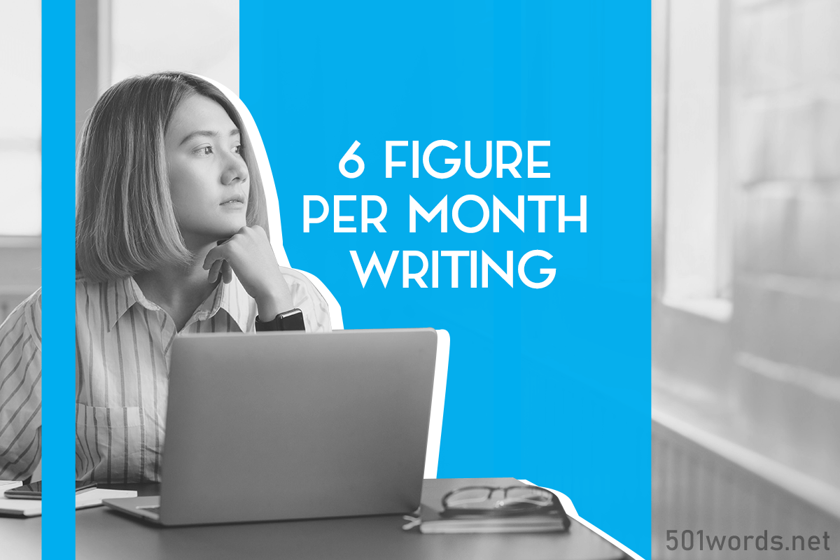 6 figure per month writing