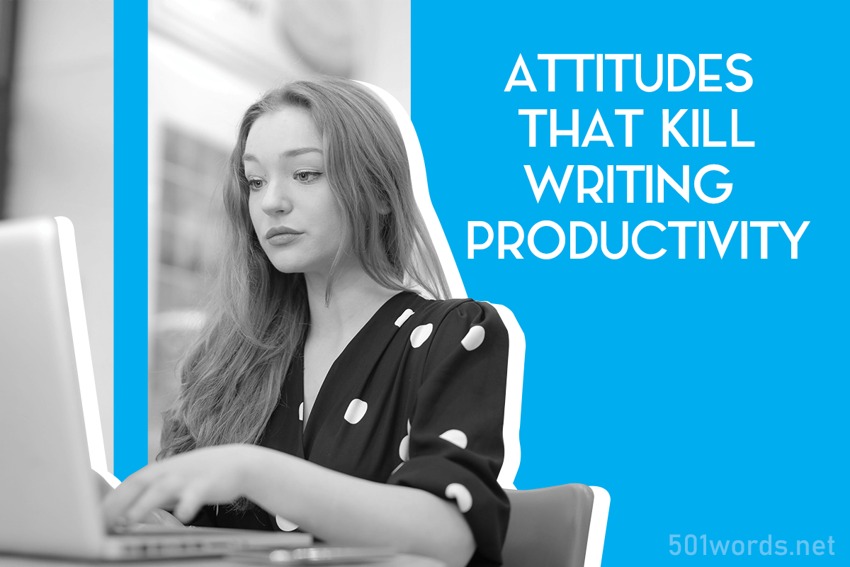 attitudes that kill writing productivity